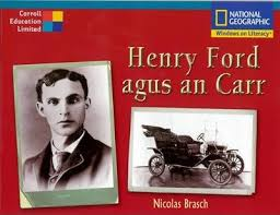 A children's book by Nicolas Brasch titled Henry Ford agus an Carr.